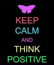 keep calm and think positive